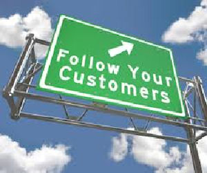 Follow Your Customers and get more sales