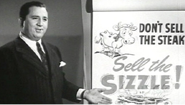 Sales Consulting Tip - Sell the sizzle
